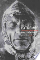"""Life at the Extremes: The Science of Survival"" by Frances Ashcroft"