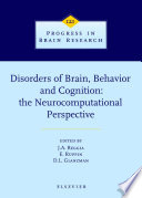 Disorders of Brain, Behavior, and Cognition: The Neurocomputational Perspective