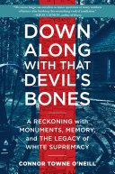 Down Along with That Devil s Bones