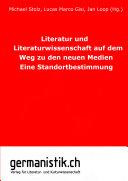 Literatur und Literaturwissenschaft auf dem Weg zu den neuen Medien