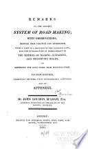 Remarks on the Present System of Road-making; with Observations Deduced from Practice and Experience, with a View to the Revision of the Existing Laws, and the Introduction of Improvement in the Method of Making, Repairing and Preserving Roads, and Defending the Road Funds from Misapplication