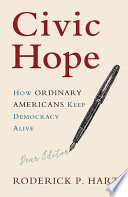 link to Civic hope : how ordinary Americans keep democracy alive in the TCC library catalog