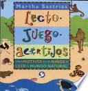 Lecto-juego-acertijos : Para Motivar A Los Ninos A Leer El Mundo Natural / Read-Play-Riddle : Motivating Kids To Read  : Para Motivar A Los Ninos A Leer El Mundo Natural