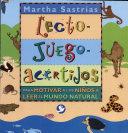 Lecto-juego-acertijos : Para Motivar A Los Ninos A Leer El Mundo Natural / Read-Play-Riddle : Motivating Kids To Read