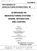 Symposium on Manufacturing Systems - Design, Integration, and Control
