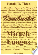 """Kombucha: The Miracle Fungus"" by Harald Tietze"