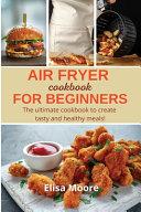 Air Fryer Cookbook For Beginners Book