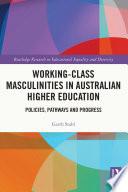 Working Class Masculinities In Australian Higher Education