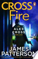 Cross Fire  : (Alex Cross 17)