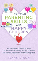 The Vital Parenting Skills and Happy Children