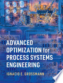 Advanced Optimization for Process Systems Engineering