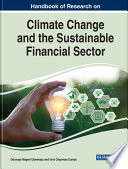 Handbook of Research on Climate Change and the Sustainable Financial Sector