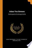Adam Von Bremen: Hamburgische Kirchengeschichte