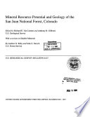 Mineral Resource Potential and Geology of the San Juan National Forest, Colorado