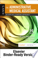 """Kinn's The Administrative Medical Assistant E-Book: An Applied Learning Approach"" by Brigitte Niedzwiecki, Julie Pepper, P. Ann Weaver"