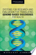 Systems for Research and Evaluation for Translating Genome Based Discoveries for Health Book