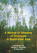 A manual of diseases of eucalyptus in South-East Asia