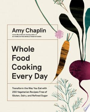 Whole+Food+Cooking+Every+Day