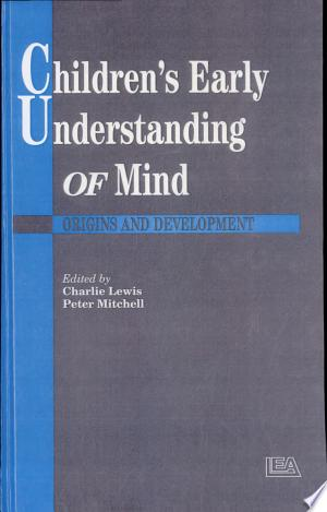 Download Children's Early Understanding of Mind Free PDF Books - Free PDF