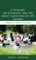 A Teacher, His Students, and the Great Questions of Life, Second Edition
