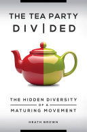 The Tea Party Divided: The Hidden Diversity of a Maturing Movement