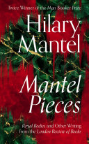 Pdf Mantel Pieces: Royal Bodies and Other Writing from the London Review of Books