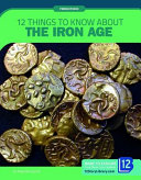 12 Things to Know about the Iron Age