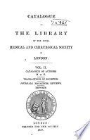 Catalogue of the Library of the Royal Medical and Chirurgical Society of London  Catalogue of authors  M to Z  Transactions of societies  Journals  magazines  reviews  Reports