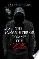 The Daughter Of Tommy The Killer
