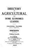 Directory of Agricultural and Home Economics Leaders, United States and Canada...official Directory the Agricultural Extension Services Executives and Personnel, Including County Agricultural Agents and Home Economics Teachers
