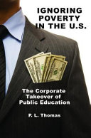 Ignoring Poverty in the U.S.: The Corporate Takeover of ...
