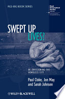 Swept Up Lives?  : Re-envisioning the Homeless City