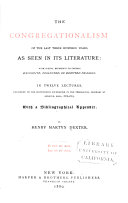 The Congregationalism Of The Last Three Hundred Years As Seen In Its Literature