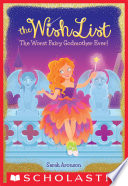 The Worst Fairy Godmother Ever The Wish List 1  Book PDF