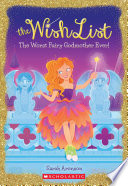 The Worst Fairy Godmother Ever   The Wish List  1