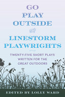 Go Play Outside with LineStorm Playwrights