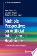 Multiple Perspectives on Artificial Intelligence in Healthcare