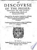 A Discourse of the preservation of the Sight; of Melancholike diseases; of Rheumes, and of old age. ... Translated out of French into English, according to the last edition, by R. Surphlet, etc