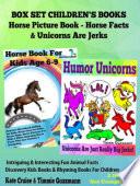 Box Set Children's Books: Horse Picture Book - Horse Facts & Unicorns Are Jerks