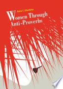 Women Through Anti Proverbs