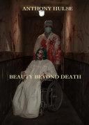 Beauty Beyond Death
