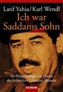 Ich war Saddams Sohn: als Doppelgänger im Dienst des irakischen ...