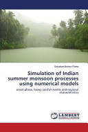 Simulation of Indian Summer Monsoon Processes Using Numerical Models