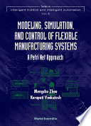 Modeling  Simulation  and Control of Flexible Manufacturing Systems