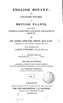 English Botany  Or  Coloured Figures of British Plants   c