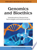 Genomics And Bioethics Interdisciplinary Perspectives Technologies And Advancements Book PDF
