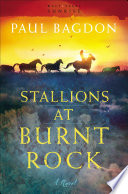 Stallions at Burnt Rock (West Texas Sunrise Book #1)  : A Novel