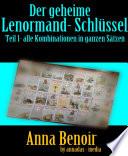 Der geheime Lenormand- Schlüssel Teil 1  : Alle Kombinationen in ganzen Sätzen, allgemeine Bedeutung