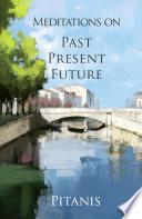 Meditation on Past Present Future Book