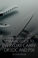 The Preppers Apocalypse Survival Guide to Everyday Carry Or Edc and Psk